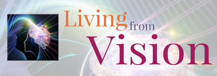 Living From Vision